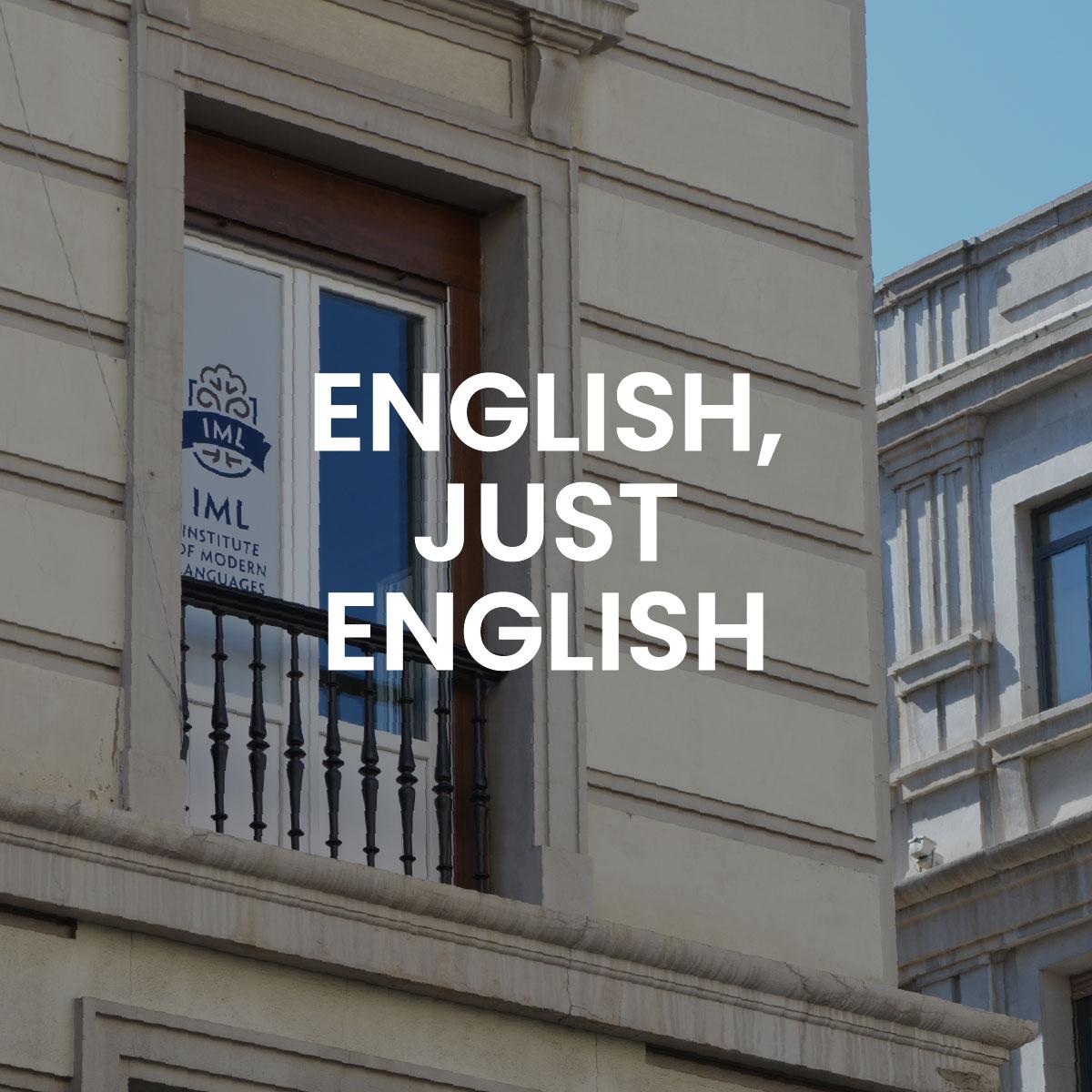 ENGLISH, JUST ENGLISH