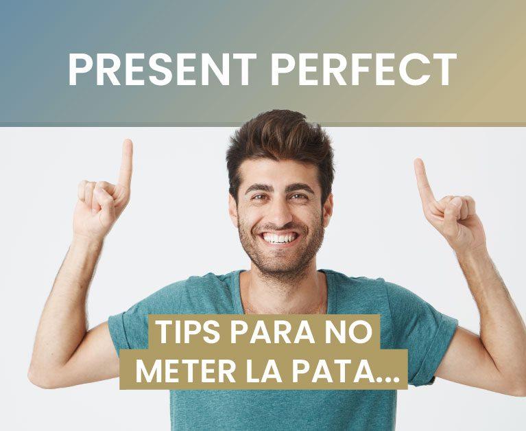 present perfect cuando usarlo